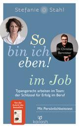 So bin ich eben! im Job - Typengerecht arbeiten im Team: der Schlüssel für Erfolg im Beruf - Mit Persönlichkeitstest – das neue Buch der Bestseller-Autorin