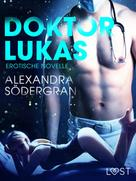 Alexandra Södergran: Doktor Lukas: Erotische Novelle