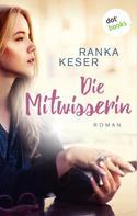 Ranka Keser: Die Mitwisserin ★★★★★