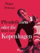 Örjan Persson: Pferdeferien oder die Reise nach Kopenhagen ★★