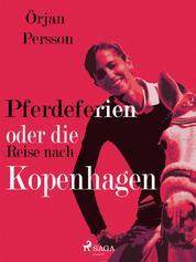 Pferdeferien oder die Reise nach Kopenhagen