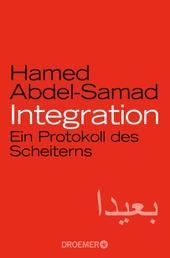 Integration - Ein Protokoll des Scheiterns