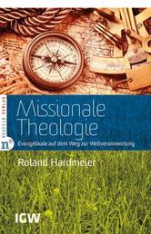Missionale Theologie - Evangelikale auf dem Weg zur Weltverantwortung