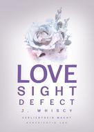 Jasmin Whiscy: Love Sight Defect (Verliebtsein macht kurzsichtig 3 & 4) ★★★★