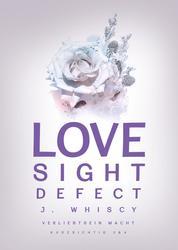 Love Sight Defect (Verliebtsein macht kurzsichtig 3 & 4)