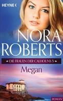 Nora Roberts: Die Frauen der Calhouns 5. Megan ★★★★★