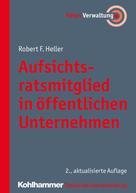 Robert F. Heller: Aufsichtsratsmitglied in öffentlichen Unternehmen ★
