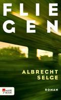 Albrecht Selge: Fliegen ★★★