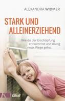 Alexandra Widmer: Stark und alleinerziehend ★★★★