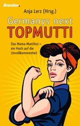 Germany´s next Topmutti - Das Mama-Manifest - ein Hoch auf die Unvollkommenheit