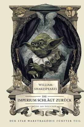 William Shakespeares Star Wars: Das Imperium schlägt zurück - Ein wahrhaft gelungenes Stück