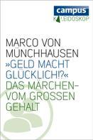 Marco von Münchhausen: »Geld macht glücklich« ★★★★