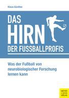 Klaus Günther: Das Hirn der Fußballprofis