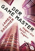 James Dashner: Der Game Master - Gegen die Spielregeln ★★★★