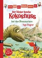 Ingo Siegner: Erst ich ein Stück, dann du - Der kleine Drache Kokosnuss bei den Dinosauriern ★★★★★