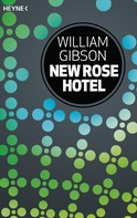 William Gibson: New Rose Hotel