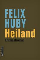 Felix Huby: Heiland ★★★★