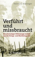 Helmut J. Kislinger: Verführt und missbraucht ★★★★