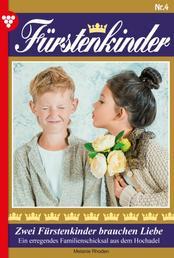 Fürstenkinder 4 – Adelsroman - Zwei Fürstenkinder brauchen Liebe