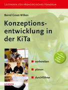 Bernd Groot-Wilken: Konzeptionsentwicklung in der KiTa