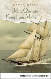 John Quentin - Kampf um Malta - Historischer Roman