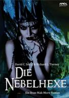 David C. Smith: DIE NEBELHEXE - Ein BRAN MAK MORN-Roman