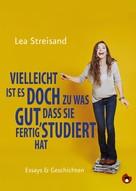 Lea Streisand: Vielleicht ist es doch zu was gut, dass sie fertig studiert hat ★★★