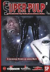 Super Pulp - das Fachblatt für Pulp-Thriller, Horror & Science Fiction
