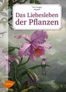 Fleur Daugey: Das Liebesleben der Pflanzen
