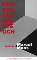Marcel Maas: Prokrastiniert Euch