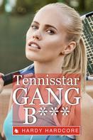 Hardy Hardcore: Tennisstar Gang***