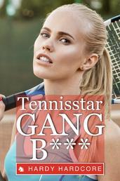 Tennisstar Gang***