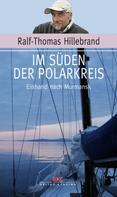 Ralf-Thomas Hillebrand: Im Süden der Polarkreis ★★★★