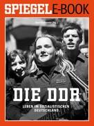 Uwe Klußmann: Die DDR - Leben im sozialistischen Deutschland ★★★