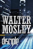 Walter Mosley: Disciple