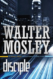 Disciple - A Novel from Crosstown to Oblivion