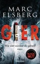GIER - Wie weit würdest du gehen? - Roman - Der neue Bestseller vom Blackout-Autor