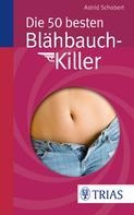 Astrid Schobert: Die 50 besten Blähbauch-Killer ★★★