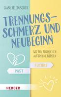 Hans Jellouschek: Trennungsschmerz und Neubeginn ★★★★