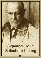 Sigmund Freud: Selbstdarstellung