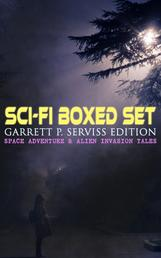 Sci-Fi Boxed Set: Garrett P. Serviss Edition - Space Adventure & Alien Invasion Tales - Edison's Conquest of Mars, A Columbus of Space, The Sky Pirate, The Second Deluge, The Moon Metal