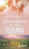 Julia K. Rodeit: Sommerküsse in der Toskana ★★★★