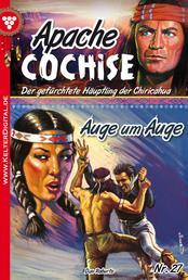 Apache Cochise 27 – Western - Auge um Auge