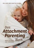 William und Martha Sears: Das Attachment Parenting Buch ★★★★★