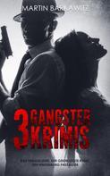 Martin Barkawitz: 3 Gangster Krimis