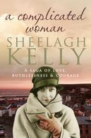Sheelagh Kelly: A Complicated Woman