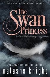 The Swan Princess - Die Schwanenprinzessin - Eine Benedetto-Mafia Prequel