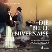 Die 'Belle Nivernaise' - Die besten Novellen von Alphonse Daudet (Ungekürzt)