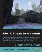 John P. Doran: UDK iOS Game Development Beginner's Guide