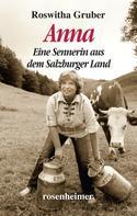 Roswitha Gruber: Anna - Eine Sennerin aus dem Salzburger Land ★★★★